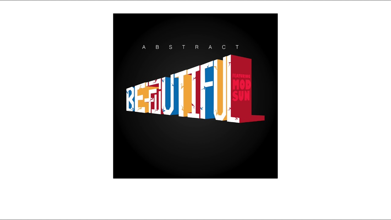 abstract-beautiful-feat-mod-sun-prod-by-drumma-battalion-abstract