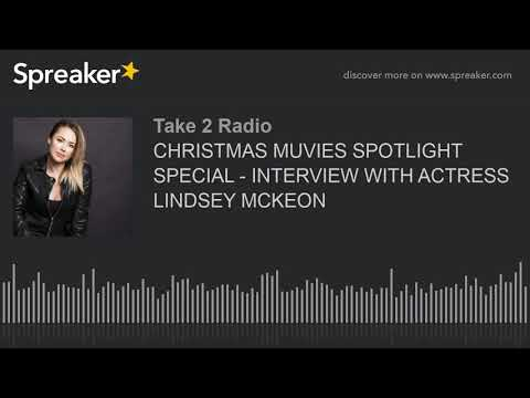 CHRISTMAS MUVIES SPOTLIGHT SPECIAL   WITH ACTRESS LINDSEY MCKEON