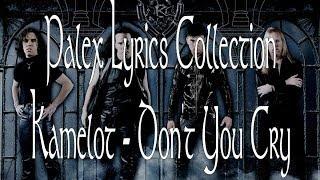 Kamelot - Don t You Cry magyar fordítás / lyrics by palex