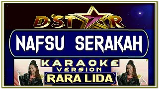 Lagu Karaoke NAFSU SERAKAH versi RARA feat WENI.