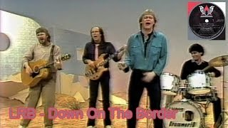 Little River Band (LRB) - Down On The Border - Paul Hogan Show
