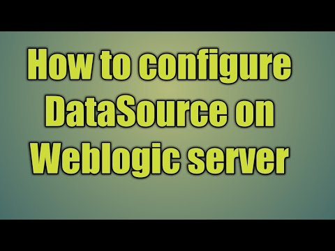 8.How to configure DataSource on Weblogic server | Create JDBC datasource in Oracle Weblogic server