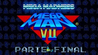 Mega Man 7:  (Mega Madness) (Parte 2 Final)