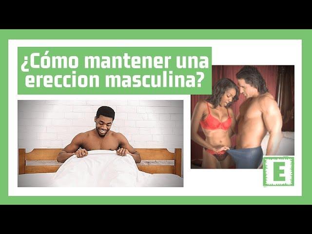 cómo hacer una erección hombre