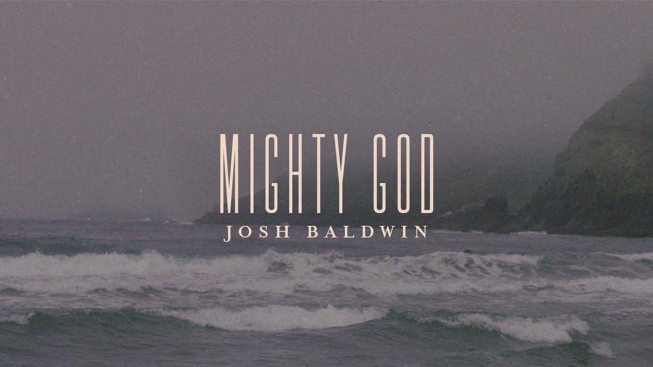 Download Mighty God - Josh Baldwin   Evidence