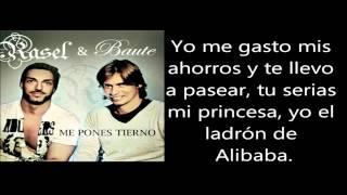 Rasel & Baute - Me Pones Tierno [Lyrics]