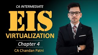 CA INTER EIS - VIRTUALIZATION BY CA CHANDAN PATNI