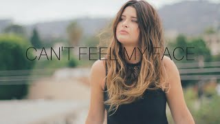 Can't Feel My Face - The Weeknd (Savannah Outen Cover)