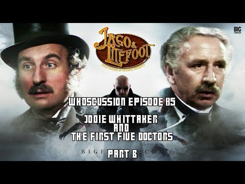 Whoscussion Episode 85 - Jodie Whittaker and The First Five Doctors - Part B