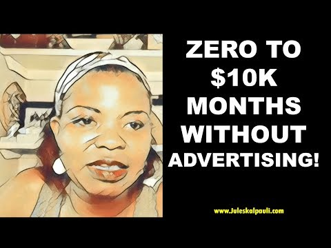 How I make 10K a Month online without Advertising - You Can Too!