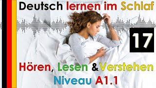 Deutsch lernen im Schlaf & Hören  Lesen und Verstehen Niveau A1 -  1/2 - (17)