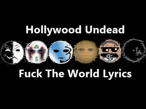 Hollywood Undead- Fuck The World Lyrics [EXPLICIT]