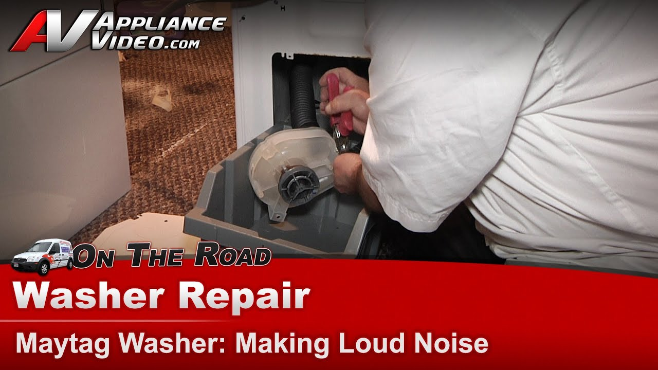 Washer Diagnostic Repair Making Loud Noise Maytag