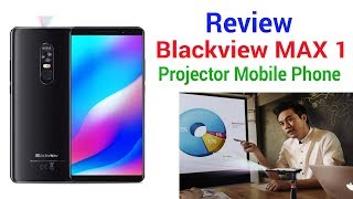 Review: Blackview MAX 1 Projector Mobile Phone