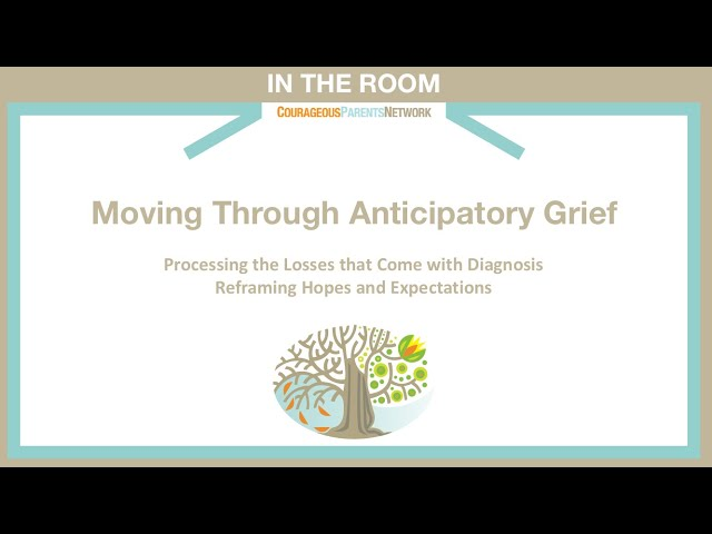 In the Room: Processing Anticipatory Grief and Reframing Hopes and Expectations