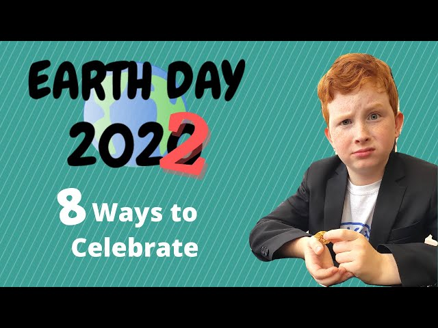 Earth Day 2021 & Beyond  |  8 Ways to Celebrate (I bet you don't know the fact in #1)