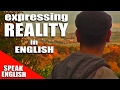 Expressing REALITY in English - English language Lesson - Speak English with Duncan