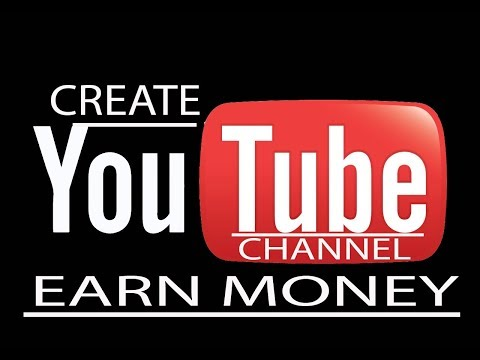 how to create a youtube channel and start earning money everyday