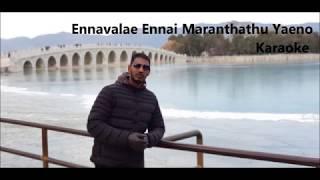 Ennavale Ennai Maranthathu Yeno Karaoke