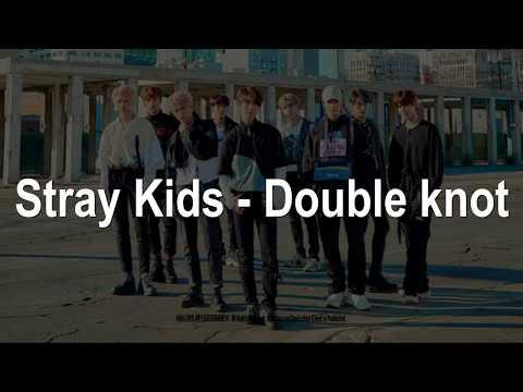 Stray Kids - Double Knot [Easy Lyrics]