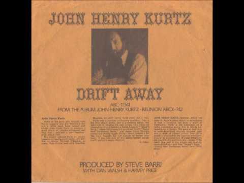 John Henry Kurtz - Drift Away