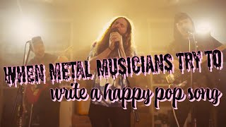 Gambar cover when metal musicians try to write a happy pop song