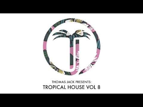 Thomas Jack Presents: Felix Jaehn - Tropical House Vol.8