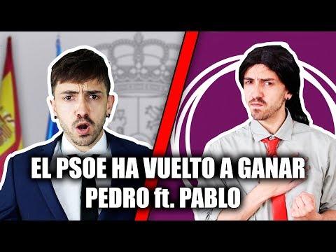 El PSOE Ha Vuelto A Ganar - Pedro Ft. Pablo