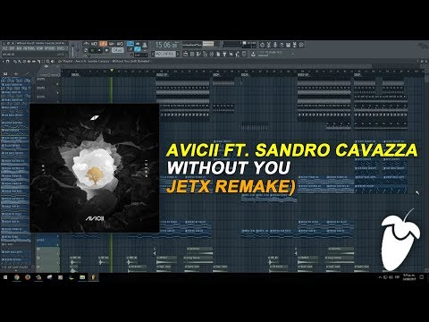 Avicii Ft. Sandro Cavazza - Without You (Full FL Studio Remake + FLP)