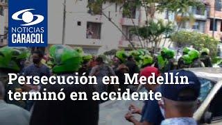 Persecución de presunto ladrón en Medellín terminó en accidente