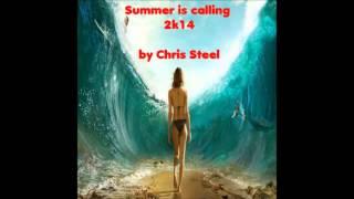 Chris Steel - Summer is calling 2k14