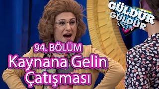 Güldür Güldür Show 94 Bölüm Kaynana Gelin Çatışması