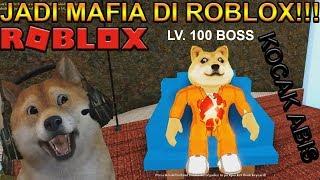 JADI MAFIA DI ROBLOX LV 100 !!! - ROBLOX INDONESIA #1