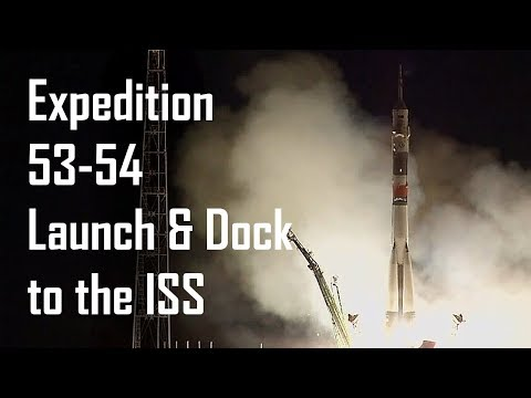 Launch & Dock of Expedition 53-54 to the International Space Station