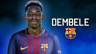 Ousmane Dembele  2017 ● Welcome to FC Barcelona - Skills & Goals HD