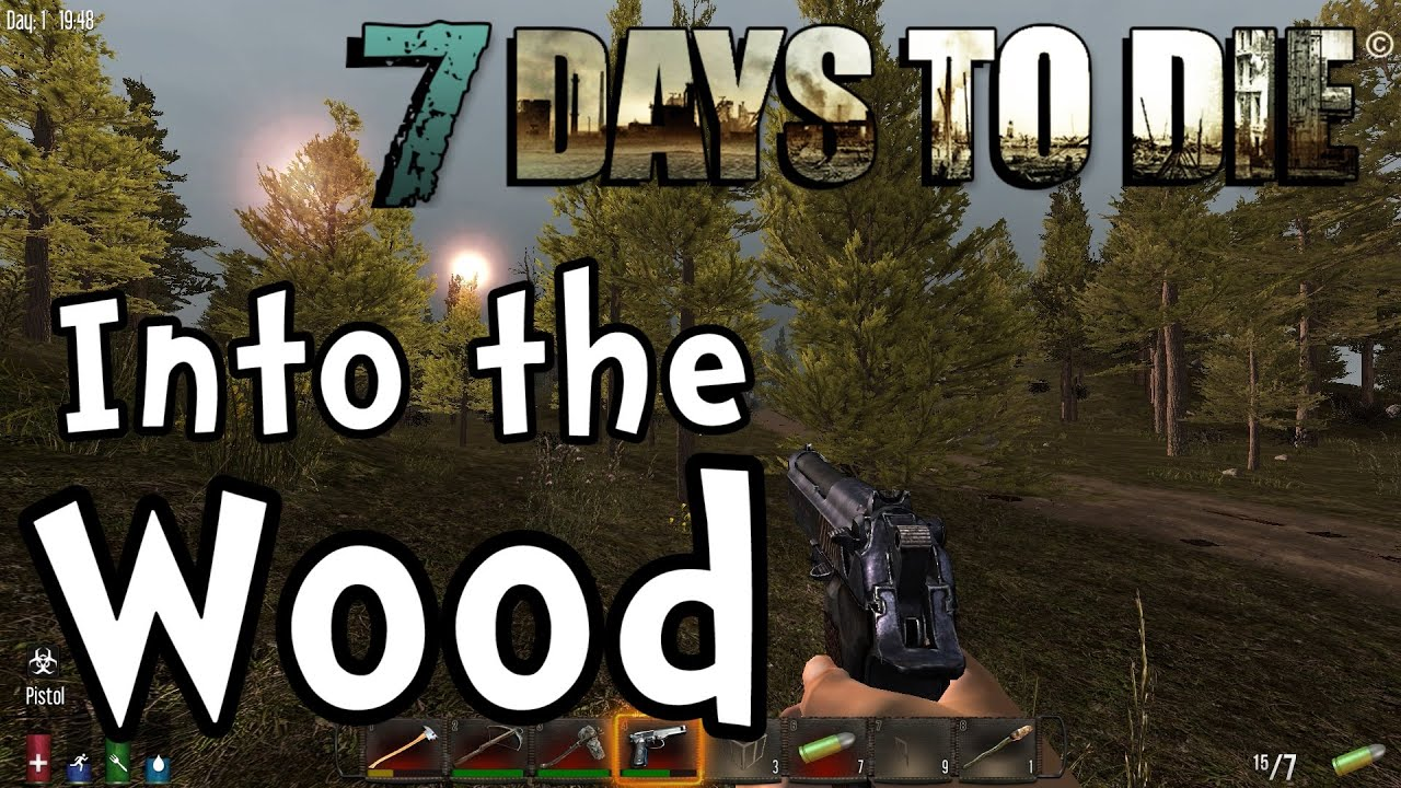7 days to die s2e03 into the wood gameplay for Wood floor 7 days to die