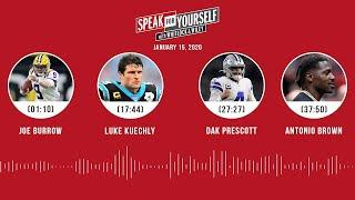 Joe Burrow, Luke Kuechly, Dak Prescott, Antonio Brown (1.15.20)   SPEAK FOR YOURSELF Audio Podcast