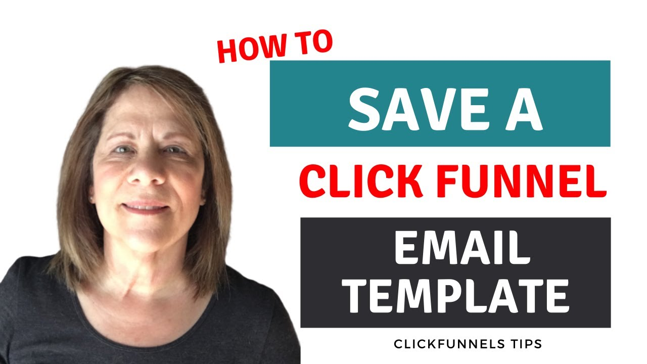 ClickFunnels - How to save a Funnel Email Template  2019