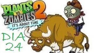 Plants vs Zombies 2 - [Wild West / day 24] - [Salvaje Oeste / dia 24]