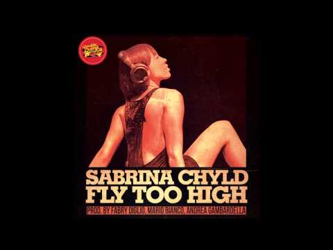 Sabrina Chyld - Fly too high (Mario Bianco...