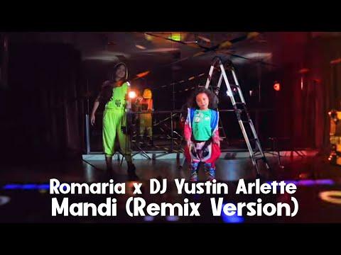 Romaria x DJ Yustin Arlette - Mandi (Remix Version)