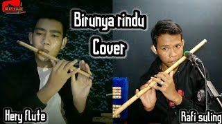 Birunya rindu cover suling |Hery flute vs Rafi suling