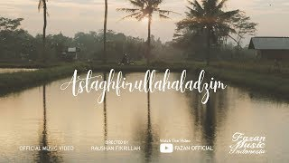 FAZAN - Astaghfirullahaladzim ( Official Music Video )