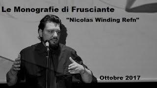 Le Monografie di Frusciante: Nicolas Winding Refn