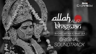 Original Soundtrack - Ram Ram Japo feat. Zila Khan | Allah Aur Bhagwan - Rashid Miyan Ki Ram Lila