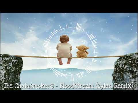 The Chainsmokers - Bloodstream (Zylan Remix)