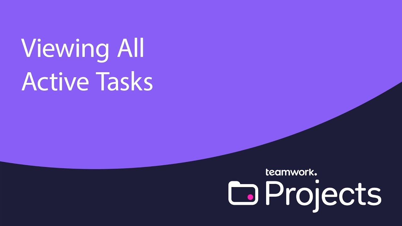 All The Tasks viewing active tasks across all projects - teamwork projects