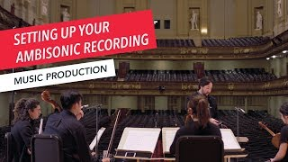 How to Set Up Your Ambisonic Recording | 360° | VR | Spatial Audio | Recording | Part 4/7