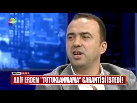 Arif Erdem 'Tutuklanmama' garantisi istedi!
