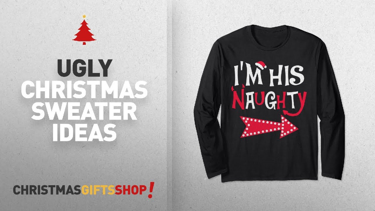 His And Her Ugly Christmas Sweater Ideas Unisex Im His Naughty